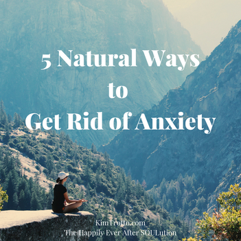 5 Natural Ways to Get Rid of Anxiety